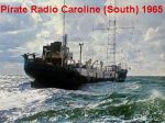 Offshore Pirate Radio Caroline South 1965