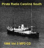 Offshore Pirate Radio Caroline South 1966 Vol 3